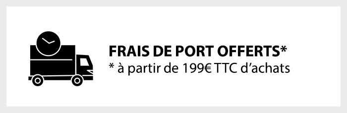 Frais de port offerts à partir de 199€ TTC d'achats