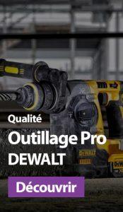 Outillage professionnel : La qualité DEWALT